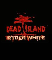 Buy Dead Island Ryder White Campaign DLC Game Download
