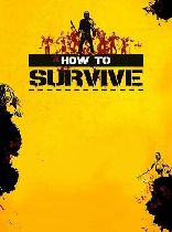 Buy How to Survive Game Download